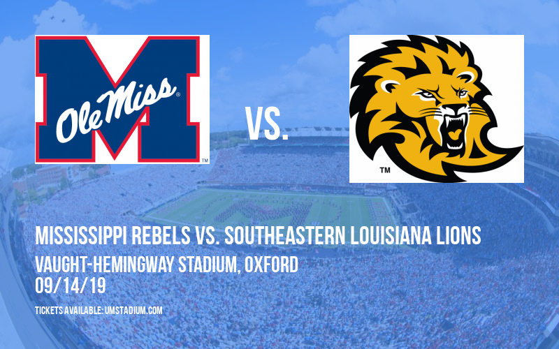Mississippi Rebels Vs. Southeastern Louisiana Lions at Vaught-Hemingway Stadium